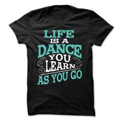 LIFE IS A DANCE ! T-Shirts, Hoodies (21$ ==► Order Here!)