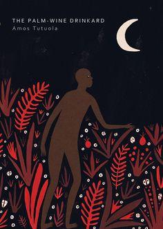 The Palm-Wine Drinkard, Amos Tutuola by Lara Hawthorne