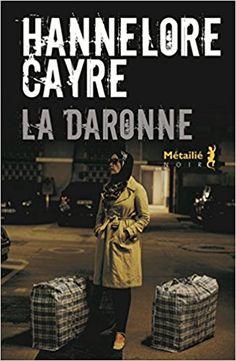 La Daronne - Hannelore Cayre ♥♥♥