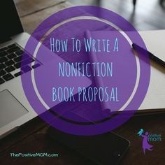 How to write a nonfiction book proposal and what to include in it!