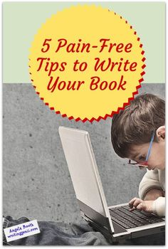 5 Pain-Free Tips to Write Your Book