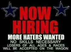 Haters wanted!!! Just so's we cn laff@y'all when we go Bowlin'!!!THIS IS OUR YR HATERS! GO COWBOYS!