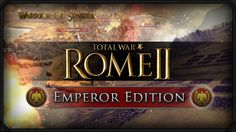 Win Total War: Rome II Emperor Edition On Steam   giveaway