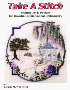 RosalieWakefield-Millefiori Take A Stitch, my book about Brazilian dimensional embroidery.