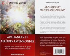 Un guide très bien fait écrit par Doreen Virtue, ce livre vous aidera a communiquer avec les anges, les archanges, les maitres ascensionnés et les déités. http://www.librairie-angelique.com/archanges-et-maitres-ascensionnes-par-doreen-virtue/