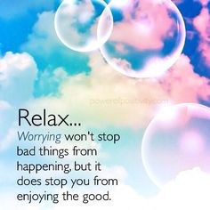 Relax... Worrying won't stop bad things from happening, but it does stop you from enjoying the good. #powerofpositivity #positivewords #positivethinking #inspiration #quotes