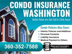 Call 360-352-7588 or visit www.duncanins.com for better rates on Washington State condo insurance! As an independent insurance agency, we represent a large number of companies offering competitive rates for condo insurance in Washington State. Call or click today!