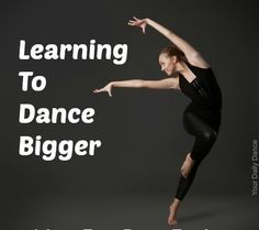 Learning+to+Dance+Bigger