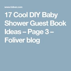 17 Cool DIY Baby Shower Guest Book Ideas – Page 3 – Foliver blog