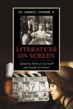 The Cambridge companion to literature on screen / edited by Deborah Cartmell and Imelda Whelehan. -- Cambridge : Cambridge University Press, 2010 en http://absysnet.bbtk.ull.es/cgi-bin/abnetopac?TITN=519386