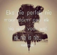 Nie perfek nie Relationship Quotes, Life Quotes, Afrikaanse Quotes, Instagram Quotes, Text Messages, Couple Goals, Quotations, Feelings, Sayings