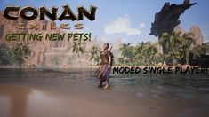 New Pets! - Conan Exiles Moded SP| Episode Conan Exiles, Best Bud, Single Player, Gaming, Told You So, Pets, Youtube, Movie Posters, Instagram