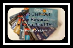 A MUST read if you have a cash back credit card before you redeem your points or miles! Don't make this mistake that could cost you money! The Frugal DIY Mom