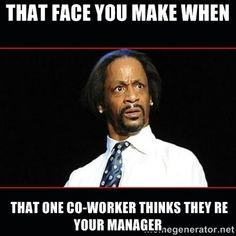 that face you make when that one coworker thinks they're your manager - Google Search