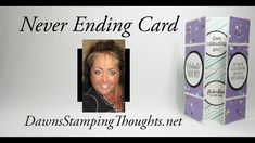 cardmaking video tutorial by Dawn Griffith: Never Ending Card . fun fold and not too difficult . Fun Fold Cards, Folded Cards, Cool Cards, Diy Cards, Card Making Tutorials, Card Making Techniques, Making Ideas, Video Tutorials, Infinity Card