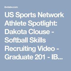 US Sports Network Athlete Spotlight: Dakota Clouse - Softball Skills Recruiting Video - Graduate 201 - IBOtube