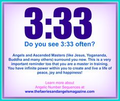 REPIN and then CLICK HERE to enlarge... #Angel number sequences like 3:33 - learn more at http://www.thefaeriesandangelsmagazine.com/angel-number-sequences.php Or Order an #AngelicNumber READING and get even further into WHY you keep seeing these numbers at http://www.adriennedumas.com/order-a-reading.php