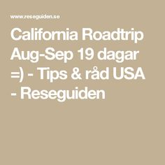 California Roadtrip Aug-Sep 19 dagar =) - Tips & råd USA - Reseguiden