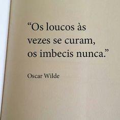 Os loucos podem se curar. Oscar Wilde frases