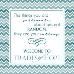 Leaving a Legacy: Trades of Hope    Every purchase empowers a woman out of poverty.    Shop, host, or join at http://mytradesofhope.com/leahhartley   