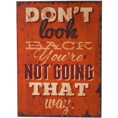 Retro Style Wooden Plaque Don't Look Back