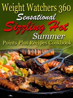 Weight Watchers 360 Sensational Sizzling Hot Summer Points Plus Recipes Cookbook by The Healthy American Culinary Institute Cooperative, http://www.amazon.com/dp/B00C756AZ0/ref=cm_sw_r_pi_dp_1dcyrb1V90AA5