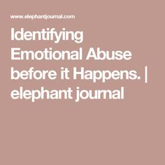 I'm doing my small part by sharing my story because violence of any kind, but especially domestic violence, is perpetuated by silence. Emotional Abuse, Psychopath, Domestic Violence, Healthy Relationships, Cleaning Wipes, First Love, Shit Happens, Elephant, Parenting