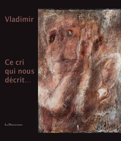 """""""La France est la lacune et s'il n'y en a qu'une : il en viendra bien d'autres !... Et je me vautre sans en avoir vomi ma faute : l'orthographe est agrafée, la France est diffamée. Femmes affamées : les larmes n'ont plus faim car ainsi : des armes nous en diront la fin."""" Pascal Saint-Vanne dit Vladimir, """"Ce cri qui nous décrit..."""""""