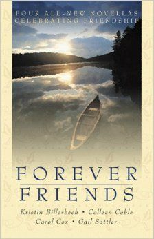 Forever Friends by Kristin Billerbeck, Colleen Coble, Carol Cox, and Gail Sattler