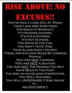 Live by this and you will go far in your muay thai, MMA, boxing or any type of training you do! NO EXCUSES!!!
