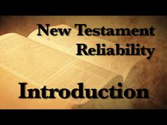 1. The Reliability of the New Testament (Introduction) - YouTube