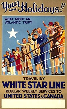 Your Holidays! Travel by the White Star Line', a poster advertising travel to United States and Cana - Reginald Mills Erhältlich auf KUNSKTOPIE.