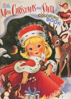 Little Miss Christmas and Santa coloring book - vintage Christmas Vintage Christmas Images, Old Fashioned Christmas, Christmas Scenes, Christmas Past, Christmas Books, Retro Christmas, Vintage Holiday, Christmas Pictures, Christmas Greetings