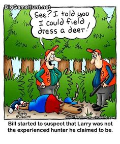 Field dressing a deer just took on a whole new meaning... #huntinghumor this is so me I would have no idea what I am doing but I am trying to learn lol