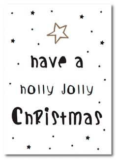 Have a holly jolly Christmas enkele kaart formaat: 148 x 105 mm 350 gram… Christmas Words, Merry Little Christmas, Noel Christmas, Christmas Quotes, Christmas Greetings, Christmas And New Year, Winter Christmas, All Things Christmas, Merry Christmas