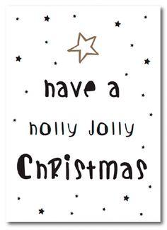 Have a holly jolly Christmasenkele kaartformaat: 148 x 105 mm350 gram chromosulfaatkarton matKleuren: zwart-wit-goudmerk: Kekootje