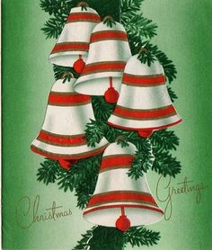 Vintage Christmas card...love Christmas bells!!!