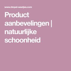 Product aanbevelingen | natuurlijke schoonheid