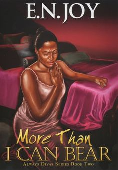 More Than I Can Bear: Always Divas Series Book Two (Urban Books) by E.N. Joy,http://www.amazon.com/dp/160162669X/ref=cm_sw_r_pi_dp_V9kptb1F8N91BEQM