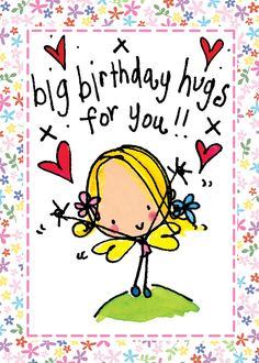 ┌iiiii┐                                                                       Big birthday hugs for you!