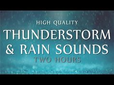 Rain & Thunder Relaxation ~ 2 Hours High Quality Ambient Sounds (Deep Sleep, Meditation & Study) - YouTube
