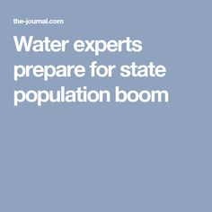 Water experts prepare for state population boom Front Range, Urban Design, Water, Gripe Water