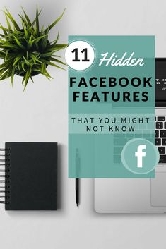 11 Hidden Facebook Features You Might Not Know About | The Social Launch