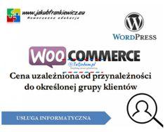 Ogłoszenie w serwisie TuDodam.pl: WooCommerce: Cena uzależniona od przynależności do określonej grupy klientów