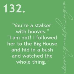 You're a stalker with hooves.