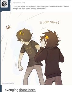 Karkat: -HIGH PITCHED GIRLY SCREAMING-