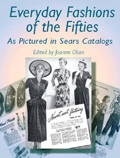 Everyday Fashions of the Fifties As Pictured in Sears Catalogs (Dover Fashion and Costumes).