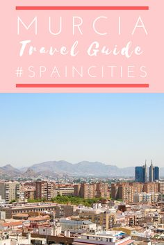 Murcia Travel Guide