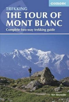 The Tour of Mont Blanc: Complete two-way trekking guide by Kev Reynolds http://www.amazon.com/dp/1852847794/ref=cm_sw_r_pi_dp_F-FTwb1TRBHCH