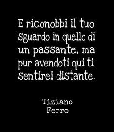 Frasi/Citazioni Canzoni Tiziano Ferro #FrasiCanzoni #Citazioni